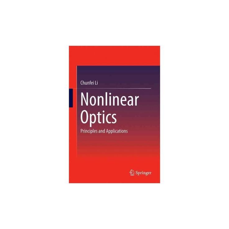 Nonlinear Optics : Principles and Applications (Hardcover) (Chunfei Li)