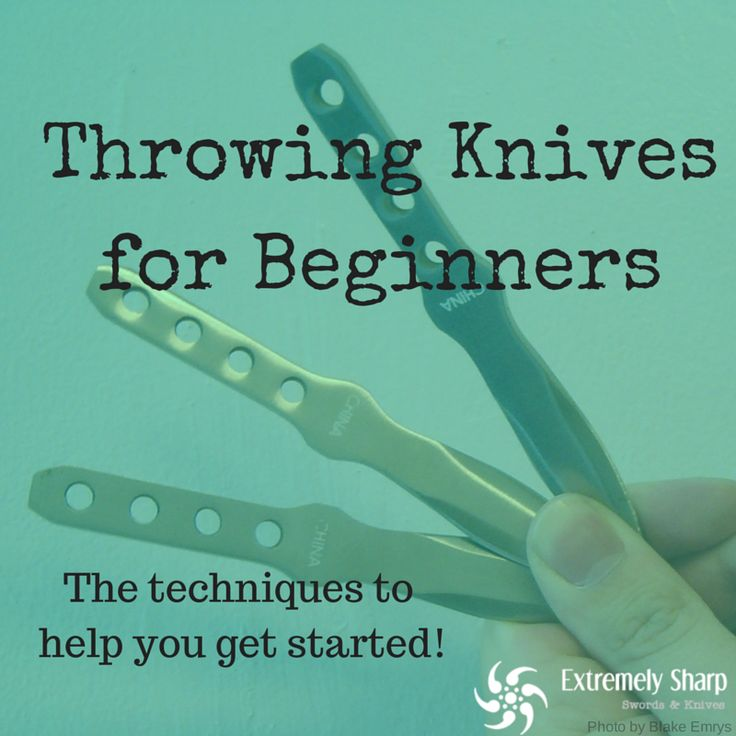 Throwing Knives for Beginners | ExtremelySharpLife | Learn how to get started in this awesome hobby. Aim for the target and look like the bad-ass you are! |