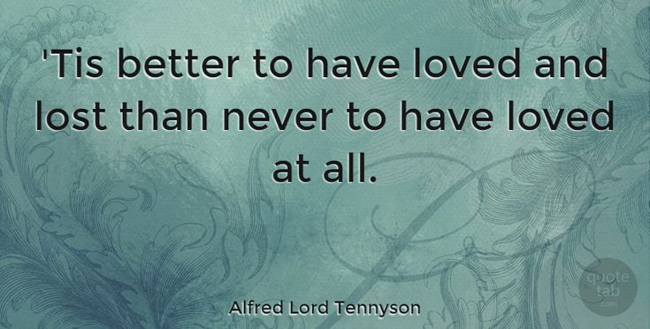 To Have Loved And Lost Quotes: 25+ Best Ideas About Alfred Lord Tennyson On Pinterest