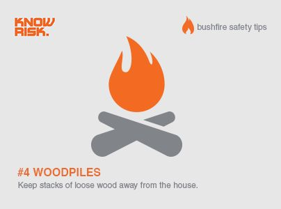 Bushfire Safety Tip #4 - Stack any firewood or loose wood away from the house (not next to the back door!)