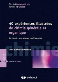 40 expériences illustrées de chimie générale et organique. La chimie, une science expérimentale                547 MAR  http://catalogue.univ-lille1.fr/F/?func=find-b&find_code=SYS&adjacent=N&local_base=LIL01&request=000620907
