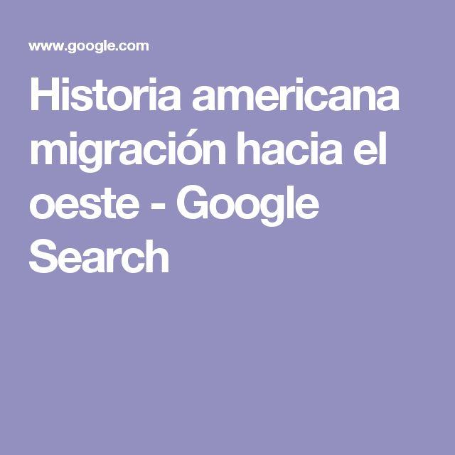 Historia americana migración hacia el oeste - Google Search