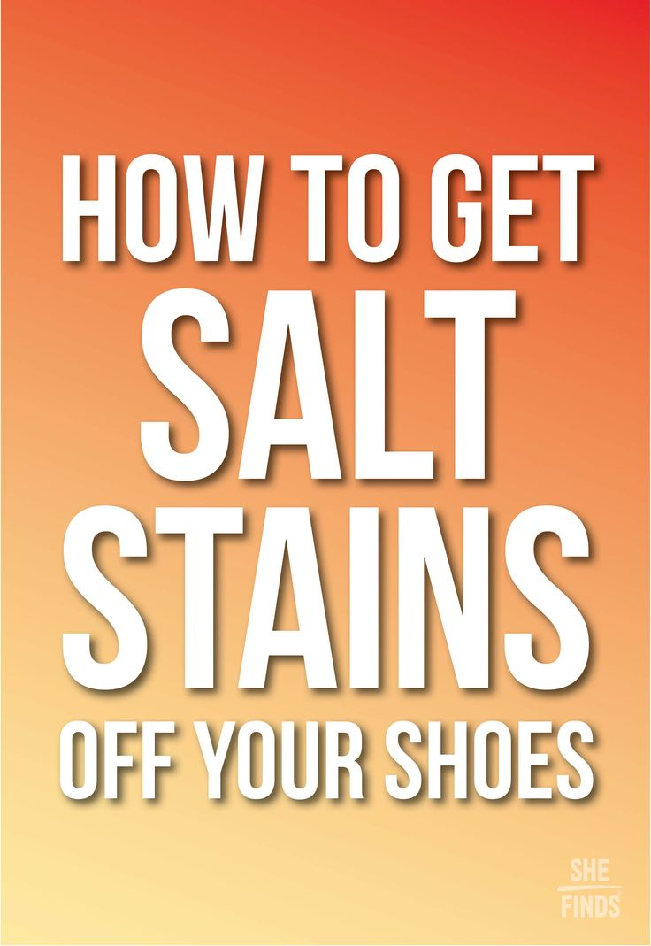 How to get salt stains off cool pinterest household Cool household hacks