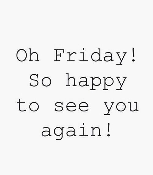 It S Finally Friday It Has Been A Long Week ♡ Spring
