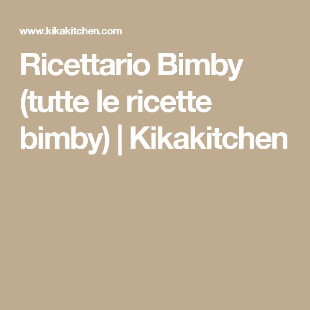 Ricettario Bimby (tutte le ricette bimby)   Kikakitchen