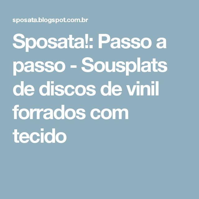 Sposata!: Passo a passo - Sousplats de discos de vinil forrados com tecido