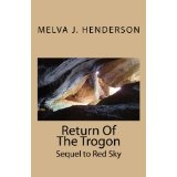 Return Of The Trogon: Sequel to Red Sky (Paperback)By Melva Henderson