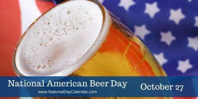 National American Beer Day October 27 ~ There are more than 2,100 breweries that manufacture beer in the United States. They range in size from industry giants to brew pubs and microbreweries.  The U.S. produced 196 million barrels of beer in 2009. The U.S. consumes roughly 20 US gallons of beer per capita annually.