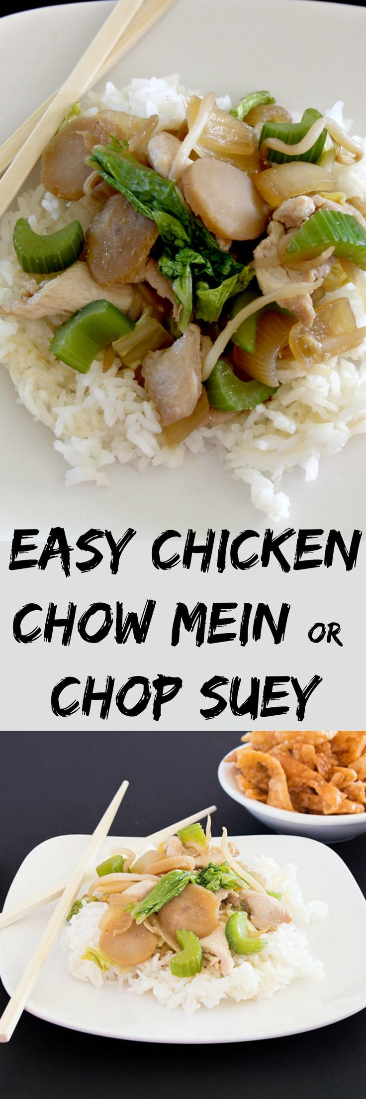 Easy recipe for chicken chow mein or chop suey can be made on a weeknight.