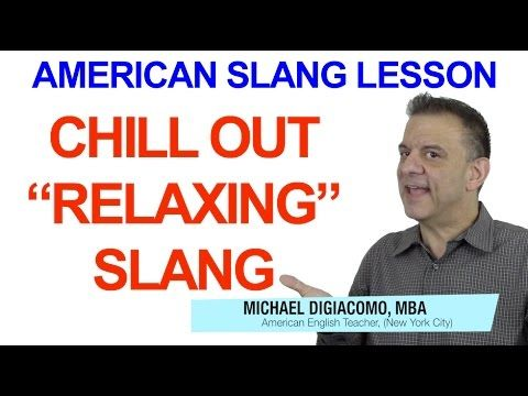 YouTube American Slang Lesson What is the best answer choice: I worked hard this week so on the weekend I am gonna _____. A. chill up -- B. chill down -- C. chill in -- D. chill out Get the answer and a FREE English lesson when you click the link