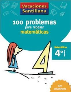 100 Problemas para Repasar Matemáticas 4 Primaria - Vacaciones - santillana.es