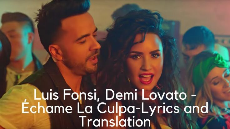 Luis Fonsi, Demi Lovato - Échame La Culpa--Lyrics and Translation
