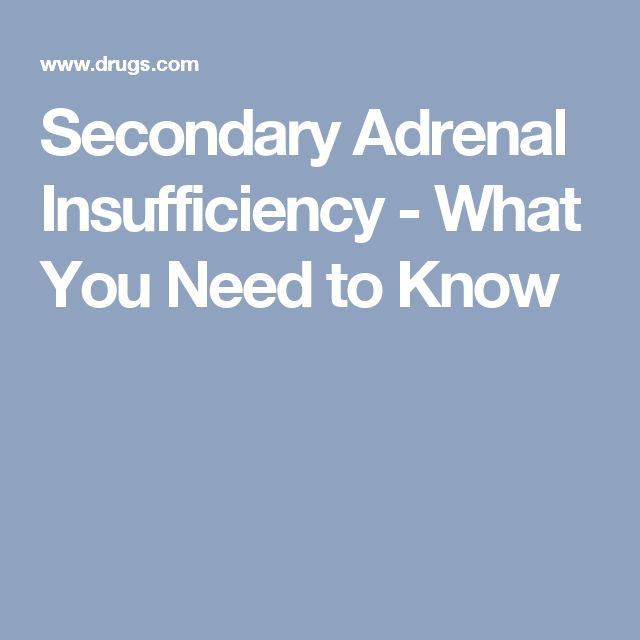 Secondary Adrenal Insufficiency - What You Need to Know