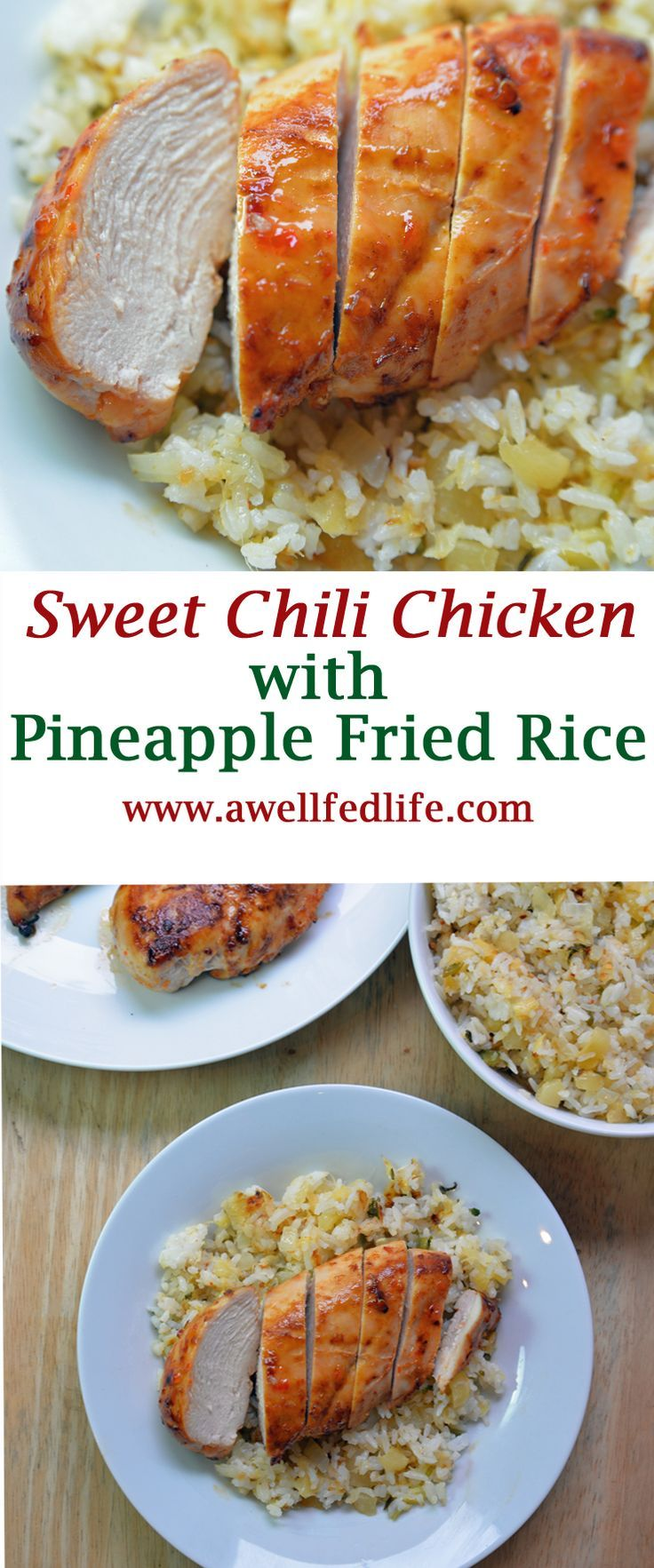 Sweet Chili Chicken with Pineapple Fried Rice is a sticky, sweet, spicy dinner you will crave. This recipe is healthy and makes great leftovers. http://www.awellfedlife.com/2018/01/sweet-chili-chicken.html