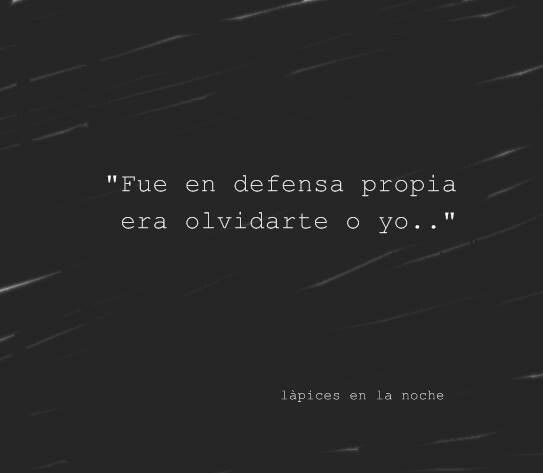 """It was in self-defence, it was forgetting you or me"" #frases #quotes"