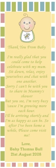 Great bookmark that can be personalized to complement your baby shower! . Each bookmark is laminated to ensure durability and finished off with satin ribbon for an elegant look.These bookmarks can be used as game prizes, special thank you treats or as a customer used them; for inviting guests! They are also great as birth announcement treats.