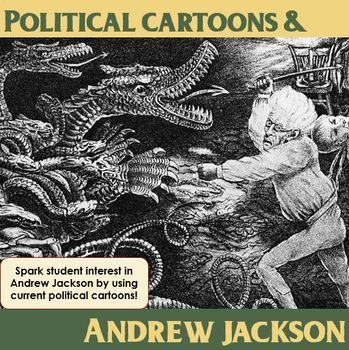 This activity can be done just for political cartoons or can be combined to be a culminating activity in the study of Andrew Jackson's presidency. Students are given an assignment to find a current political cartoon of their own choosing and bring it to class.