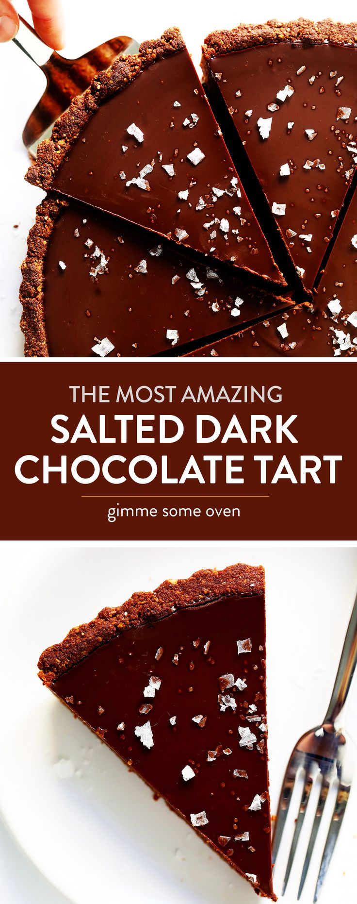 LOVE this Salted Dark Chocolate Tart recipe! It's quick and easy to make ahead, made with a gluten-free almond crust and zero heavy cream, and it's SO decadent and delicious. The perfect dessert for Valentine's Day or anytime you're craving some chocolate. | Gimme Some Oven #chocolate #chocolatetart #dessertrecipes #glutenfree