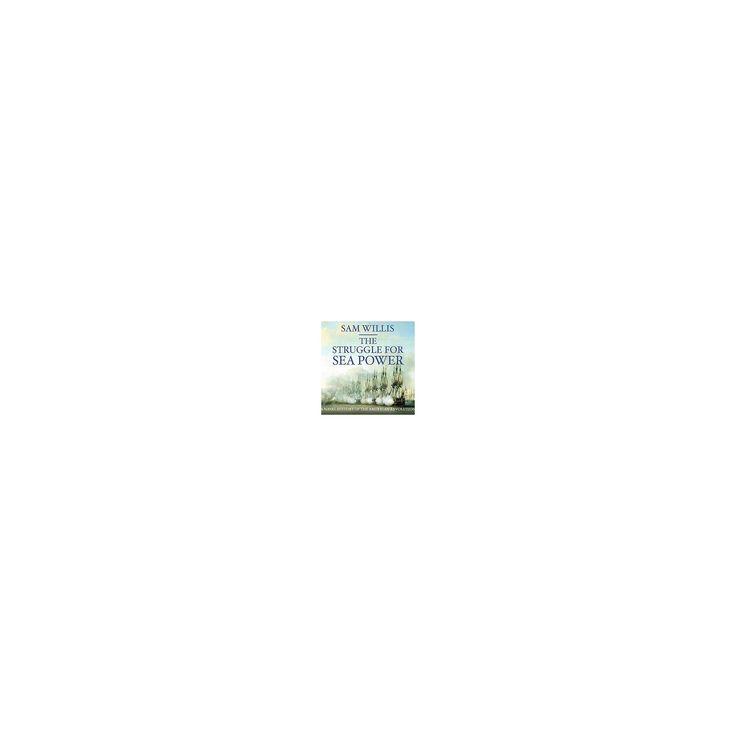 Struggle for Sea Power : A Naval History of the American Revolution (Unabridged) (CD/Spoken Word) (Sam