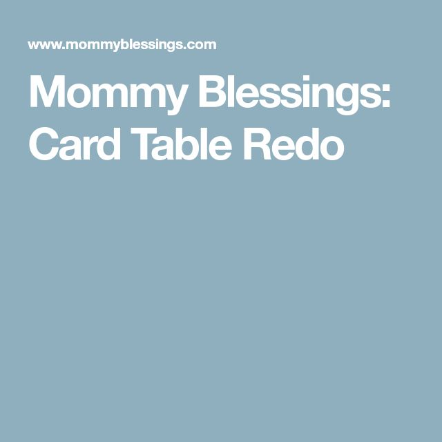 Mommy Blessings: Card Table Redo