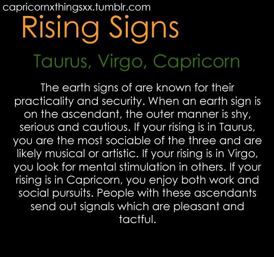 EARTH Rising Signs: Taurus, Virgo, Capricorn.  https://www.facebook.com/ScorpioEvolution https://www.facebook.com/TheZodiacZone