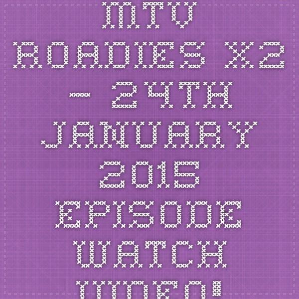 MTV Roadies X2 – 24th January 2015 Episode Watch Video!