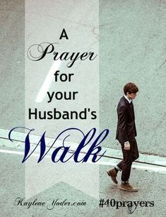 A Prayer for Your Husband's Stroll