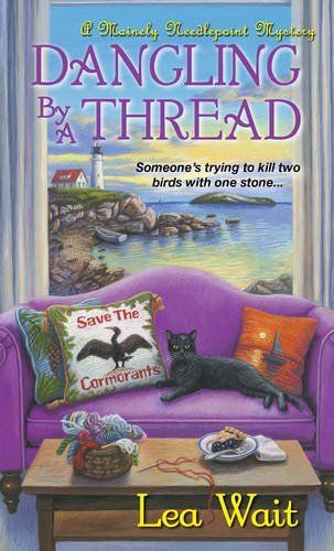 Dangling by a Thread (A Mainely Needlepoint Mystery) by Lea Wait.  Please click on the book jacket to check availability or place a hold @ Otis.  10/25/16