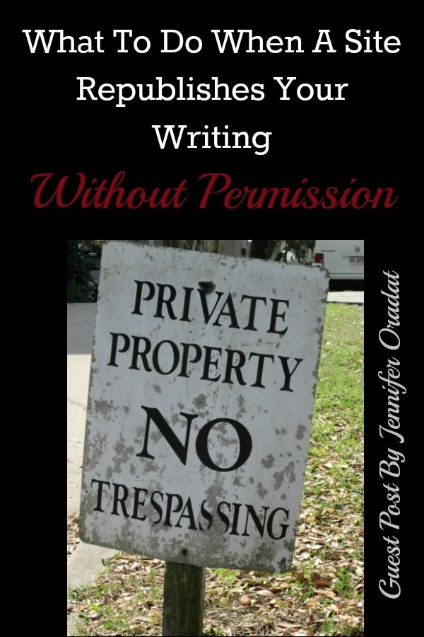 What To Do When A Site Republishes Your Writing Without Permission - Beyond Your Blog Guest Post by Jennifer Oradat