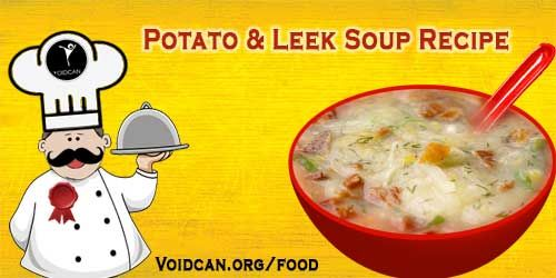 Voidcan.org share with you simple and easy recipe of Potato and leek soup which you can try yourself and make your love ones happy.