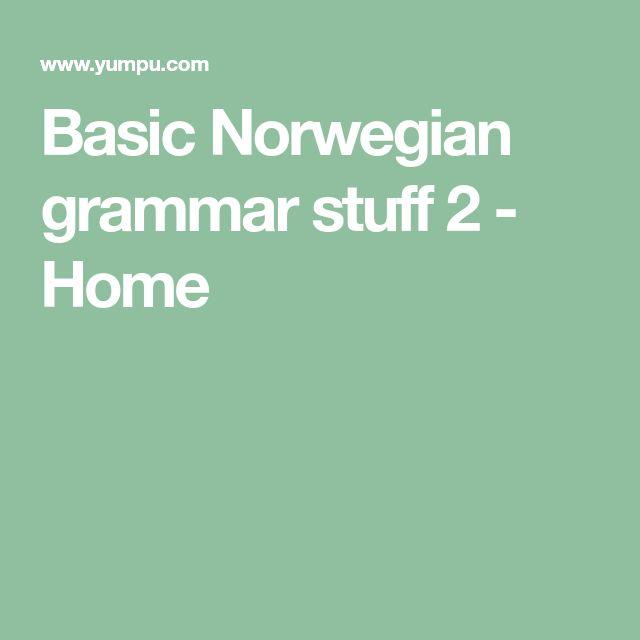 Basic Norwegian grammar stuff 2 - Home