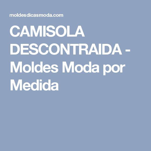 CAMISOLA DESCONTRAIDA - Moldes Moda por Medida