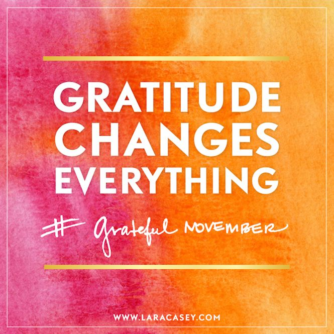 gratitude changes everything - Cultivate Gratitude
