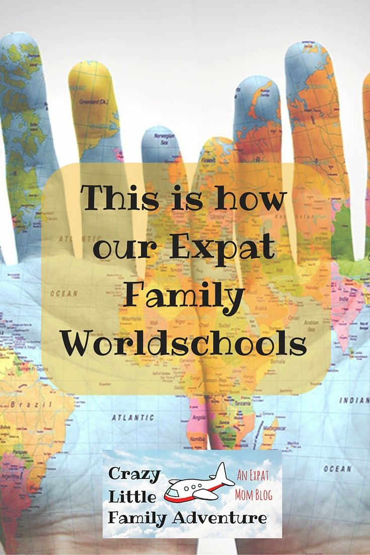Crazy Little Family Adventure : This is how our Expat Family Worldschools