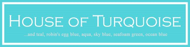 House of Turquoise... new favorite blog!