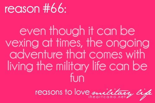 Reasons To Love Military Life Tumblr