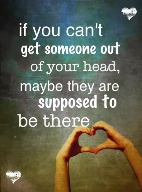 If You Cant Get Someone Out Of Your Head Love Love Quotes