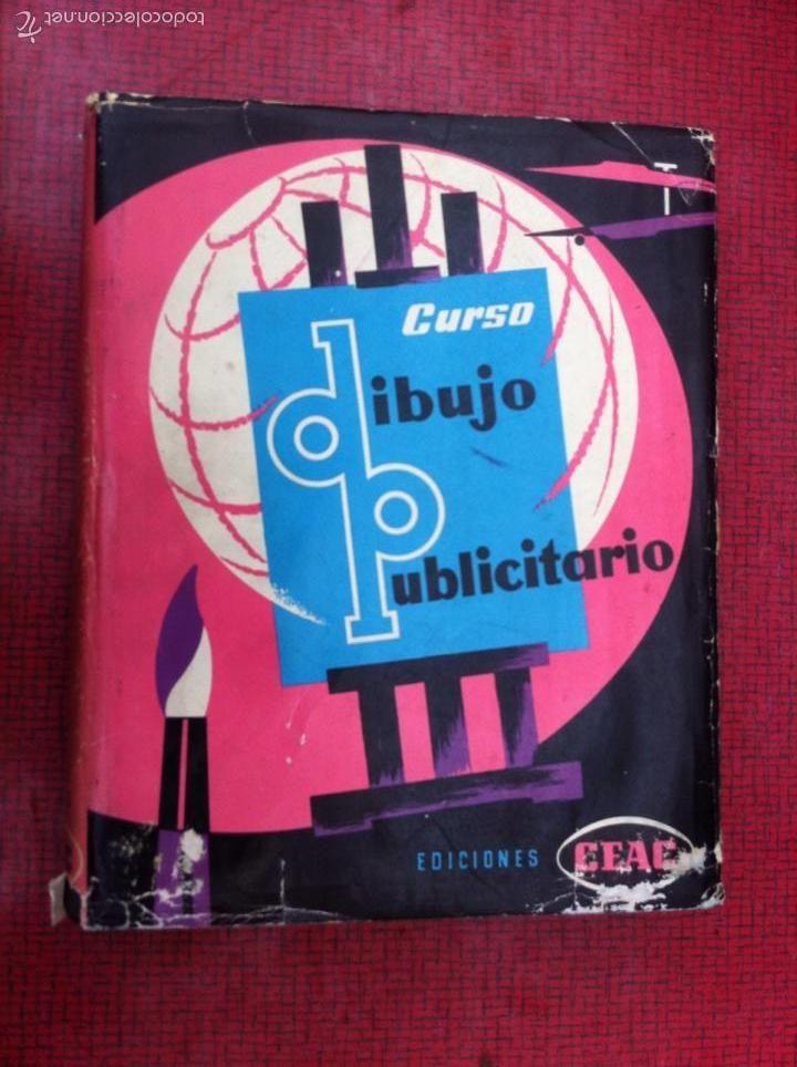 LIBRO CURSO DE DIBUJO PUBLICITARIO. EDICIONES CEAC 1960.MUCHOS EJEMPLOS DISEÑO GRAFICO Y PUBLICIDAD