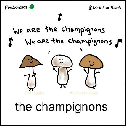 We are the champignons