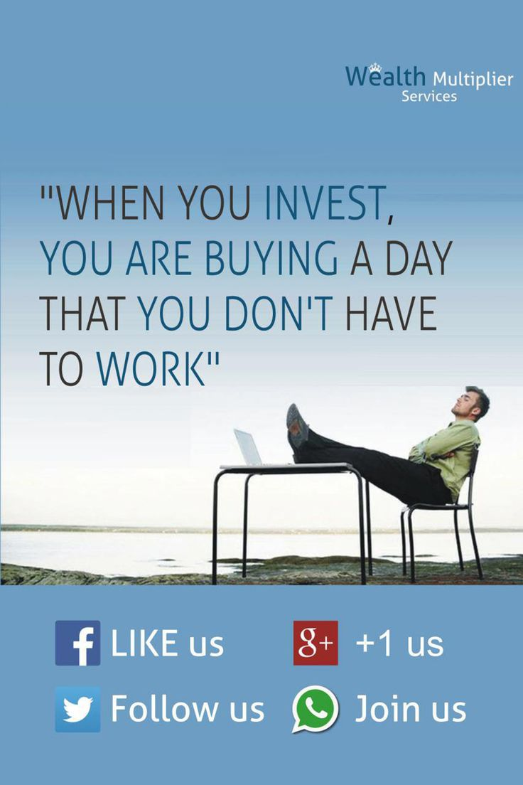 When You Invest, You are Buying a Day That You Don't Have to Work #Investment   #WealthMultiplier