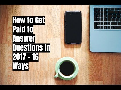 How to Get Paid to Answer Questions in 2017