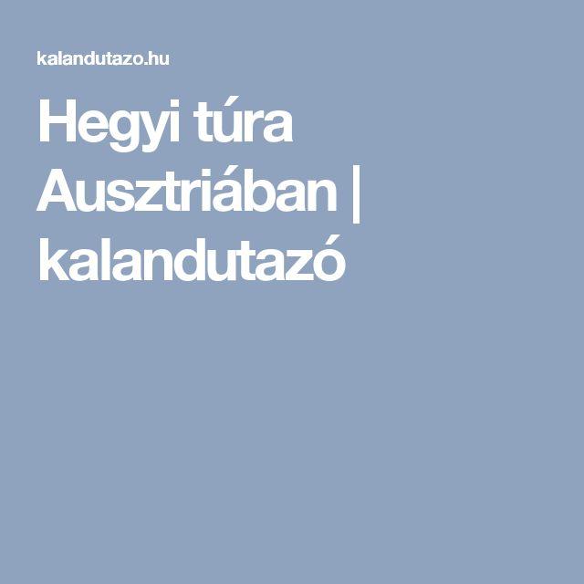 Hegyi túra Ausztriában | kalandutazó