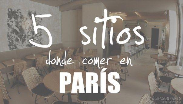 5 SITIOS DONDE COMER EN PARÍS RECOMENDABLES | My Blueberry Nights | Bloglovin'