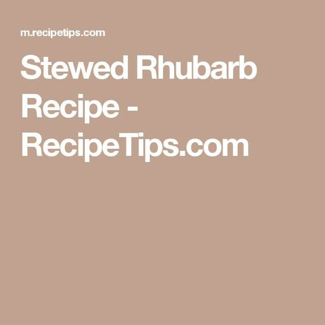 Stewed Rhubarb Recipe - RecipeTips.com