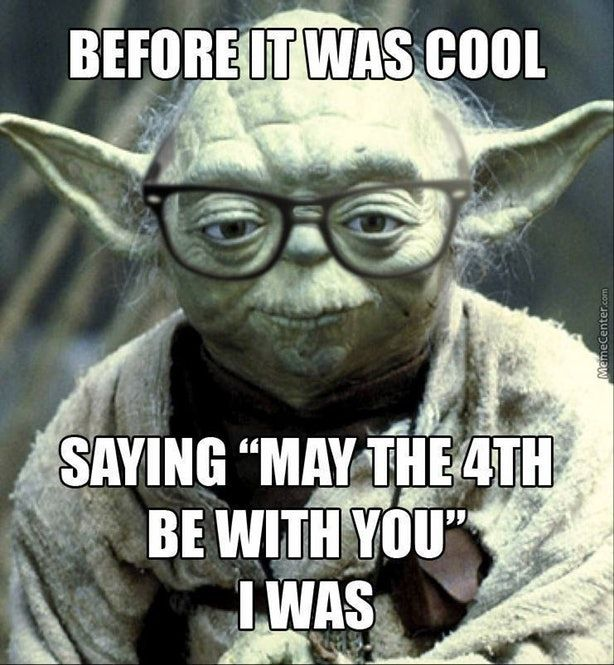 May The Fourth Be With You Meme May The 4th Star Wars Humor