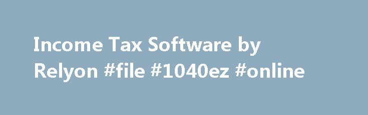 Income Tax Software by Relyon #file #1040ez #online http://incom.nef2.com/2017/05/14/income-tax-software-by-relyon-file-1040ez-online/  #income tax calculation # What are the Hardware and software Requirements to run Saral IncomeTax? RAM Minimum 128 MB. Recommended 256 and above VGA monitor, SVGA monitor recommended 2 GB or above free hard disk space CD/DVD-ROM drive or Internet connection for Software Installation Minimum Resolution 800 X 600. Recommended 1024 X 768 Office 97 […]