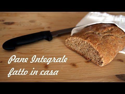 PANE INTEGRALE FATTO IN CASA | BRUSCHETTE SFIZIOSE | bread receipe - YouTube