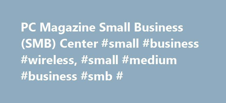 PC Magazine Small Business (SMB) Center #small #business #wireless, #small #medium #business #smb # http://tucson.remmont.com/pc-magazine-small-business-smb-center-small-business-wireless-small-medium-business-smb/  // Business How to Protect and Recover Your Business from Ransomware 13 Inventive Startups Making Noise at TechCrunch Disrupt SAP Debuts Blockchain, IoT, Machine Learning Tech at Sapphire Now Latest whitepapers Orchestrating Composable Infrastructure: Six Ways to Ensure…