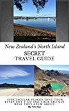 New Zealand's North Island Secret Travel Guide: Spectacular Places That Tour Buses Don't Know About And Your Friends Wish They Did by Tim Hoy (Author) #Kindle US #NewRelease #Travel #eBook #ad