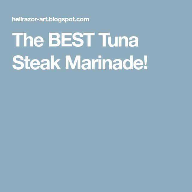 The BEST Tuna Steak Marinade!